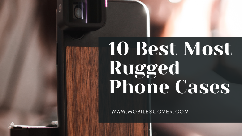 10 Best Most Rugged Phone Cases